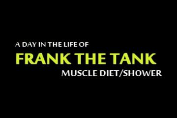 Frank The Tank - Shower